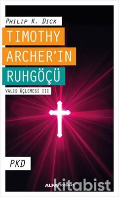 Alfa Yayınları - Tımothy Archer'ın Ruh Göçü