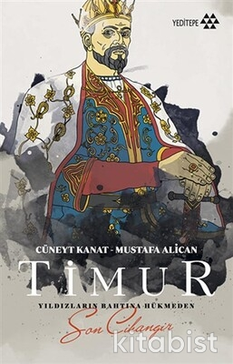 Yeditepe Yayınları - Timur Yıldızların Bahtına Hükmeden Sarı Cihangir