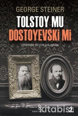 Tolstoy Mu Dostoyevskı Mi