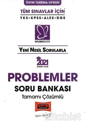 Yargı Yayınları - Tüm Sınavlar İçin 2021 Kelebek Serisi Problemler Soru Bankası