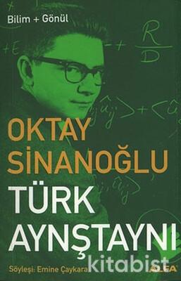 Bilim Gönül Yayınları - Türk Aynştaynı Oktay Sinanoğlu