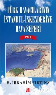 Kırmızı Kedi Yayınları - Türk Havacılarının İst.l-İskenderiye Hava Seferi