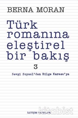 Türk Romanına Eleştirel Bir Bakış 3: Sevgi Soysal