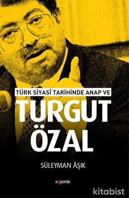 Kopernik Kitap - Türk Siyasi Tarihinde Anap Ve Turgut Özal