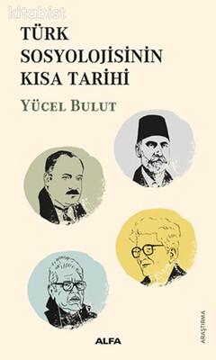 Alfa Yayınları - Türk Sosyolojisinin Kısa Tarihi