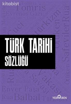 Yediveren Yayınları - Türk Tarihi Sözlüğü