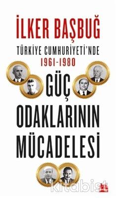 Kırmızı Kedi Yayınları - Türkiye Cumhuriyeti'nde 1961-1980 Güç Odaklarının Mücadelesi