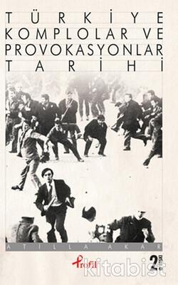 Profil Kitap - Türkiye Komplolar ve Provokasyonlar Tarihi