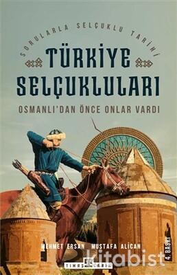 Timaş Yayınları - Türkiye Selçukluları-Osmanlı'dan Önce Onlar Vardı