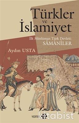 Yeditepe Yayınları - Türkler Ve İslamiyet İlk Müslüman Türk Devleti Sâmânîler