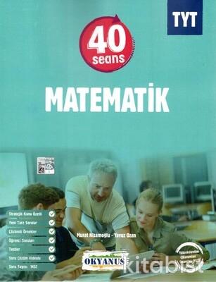 Okyanus Yayınları - TYT 40 Seans Matematik - 2021