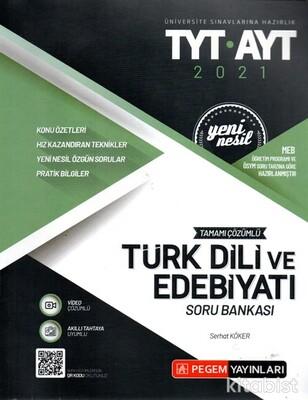 Pegem Yayınları - TYT-AYT 2021 Türk Dili ve Edebiyatı Soru Bankası