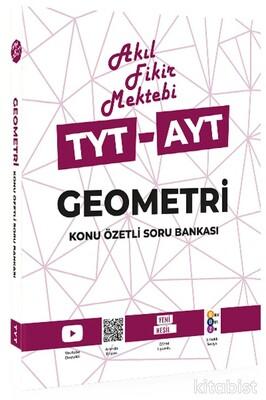 Akıl Fikir Mektebi - TYT-AYT Geometri Konu Özetli Soru Bankası