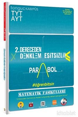 Tonguç Akademi - TYT-AYT Matematik Fasikülleri İkinci Dereceden Denklemler-Parabol-Eşitsizlikler