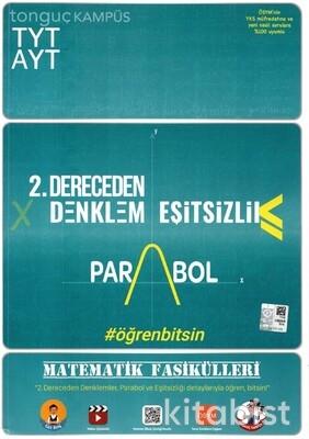 Tonguç Akademi - TYT-AYT Matematik Fasikülleri- İkinci Dereceden Denklemler-Parabol-Eşitsizlikler