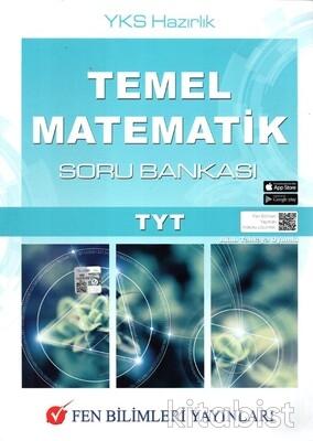 Fen Bilimleri Yayınları - TYT Temel Matematik Soru Bankası