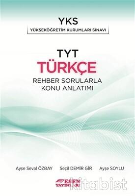 Esen Yayınları - TYT Türkçe Rehber Sorularla Konu Anlatımlı