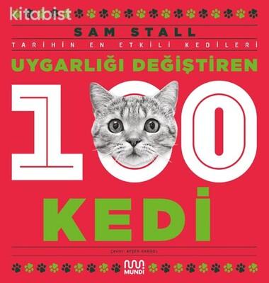 Mundi Kitap - Uygarlığı Değiştiren 100 Kedi