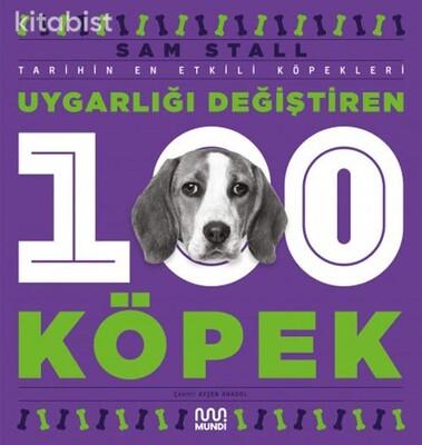 Mundi Kitap - Uygarlığı Değiştiren 100 Köpek