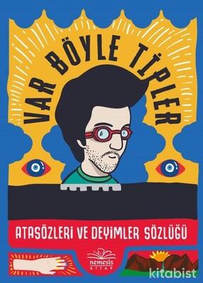 Nemesis Yayınları - Var Böyle Tipler Atasözleri Ve Deyimler Sözlüğü