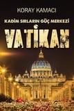 Eftalya Yayınları - Kadim Sırların Güç Merkezi: Vatikan