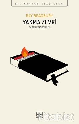 İthaki Yayınları - Yakma Zevki:Fahtenheıt 451 Öyküleri