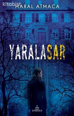 Ephesus Yayınları - Yaralasar (Ciltli)