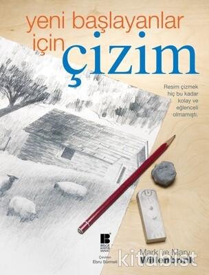 Bilge Kültür Yayınları - Yeni Başlayanlar İçin Çizim