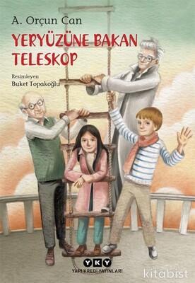Yapıkredi Yayınları - Yeryüzüne Bakan Teleskop