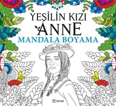 Teras Kitap - Yeşilin Kızı Anne-Mandala Boyama Kitabı