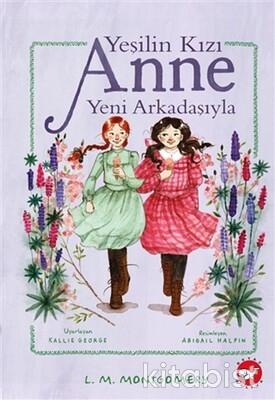 Beyaz Balina Yayınları - Yeşilin Kızı Anne-Yeni Arkadaşıyla