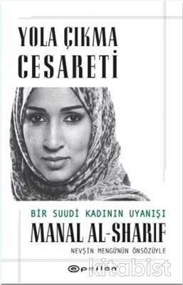Epsilon Yayınları - Yola Çıkma Cesareti: Bir Suudi Kadının Uyanışı