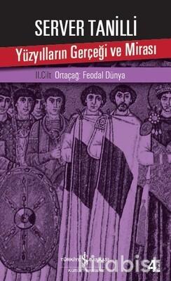 Yüzyılların Gerçeği Ve Mirası Iı.Cilt