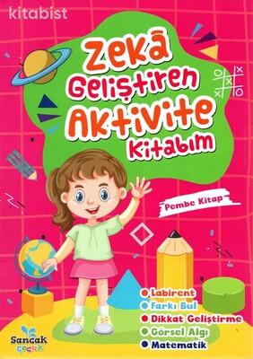 Sancak Çocuk - Zeka Geliştiren Aktivite Kitabım-Pembe Kitap
