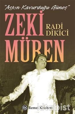 Remzi Yayınları - Zeki Müren : Aşkın Kavurduğu Güneş